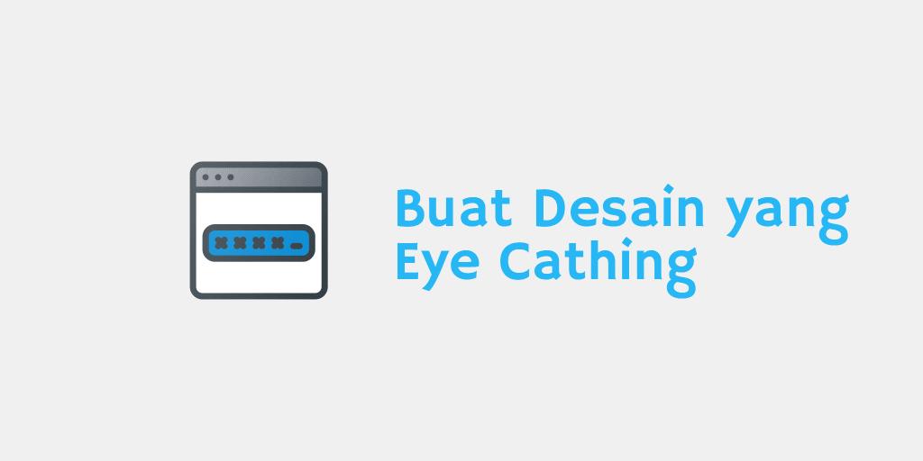 Buat Desain yang Eye Cathing